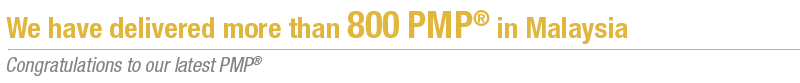 We have delivered nearly 700 PMP® in Malaysia