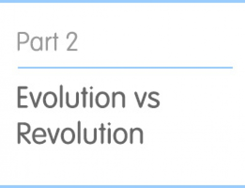 Part 2: Evolution vs Revolution