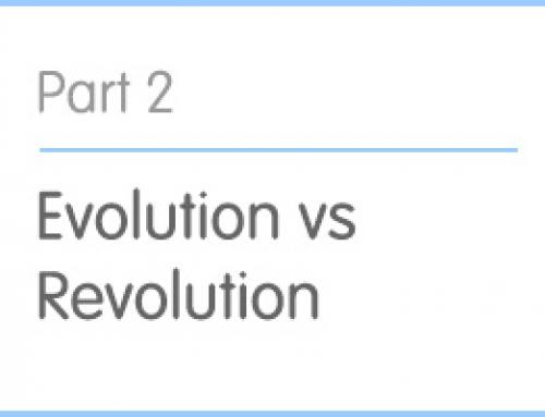 Part 2: Evolution vs Revolution