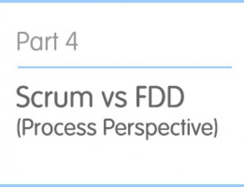Part 4: Scrum vs FDD (Process Perspective)