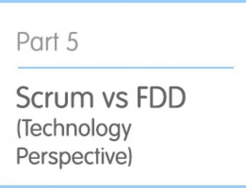 Part 5: Scrum vs FDD (Technology Perspective)